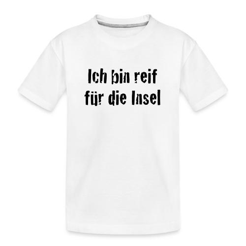 Reif für die Insel - Teenager Premium Bio T-Shirt