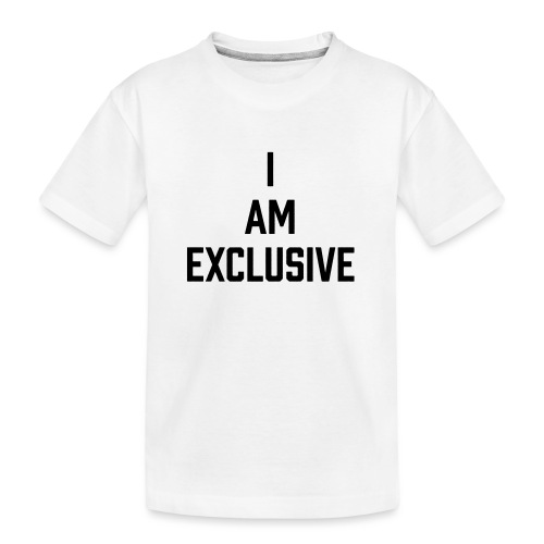 I am Exclusive - Teenager Premium Bio T-Shirt