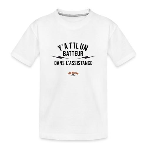 Y'a t'il un batteur dans l'assistance - T-shirt bio Premium Ado