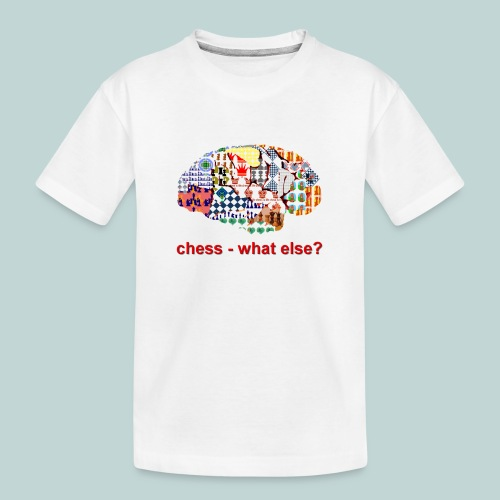 chess_what_else - Teenager Premium Bio T-Shirt