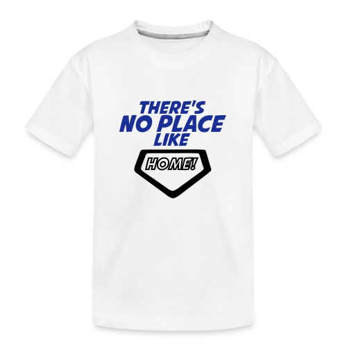 There´s no place like home - Teenager Premium Organic T-Shirt