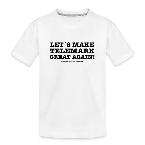 Let´s make telemark great again - Teinien premium luomu-t-paita