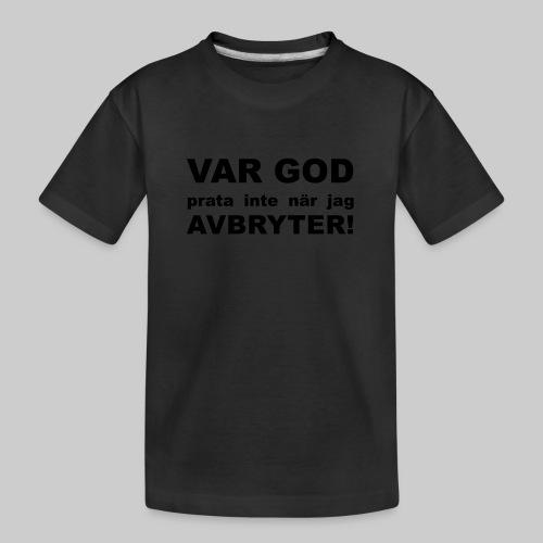 Var God Prata Inte - Ekologisk premium-T-shirt tonåring