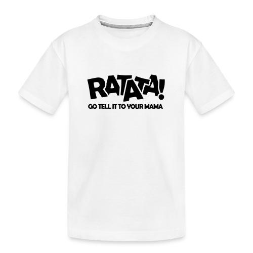 RATATA full - Teenager Premium Bio T-Shirt