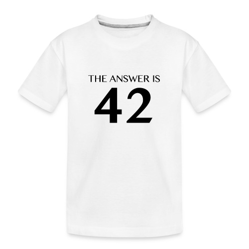 The Answer is 42 Black - Teenager Premium Organic T-Shirt