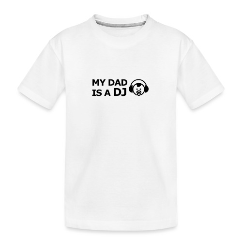 My Dad Is a DJ - Teenager premium biologisch T-shirt
