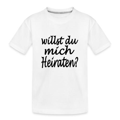 willst du mich heiraten - Teenager Premium Bio T-Shirt