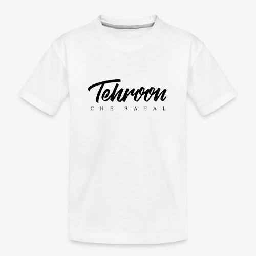 Tehroon Che Bahal - Teenager Premium Bio T-Shirt