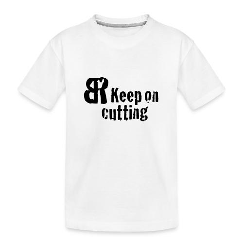 keep on cutting 1 - Teenager Premium Bio T-Shirt