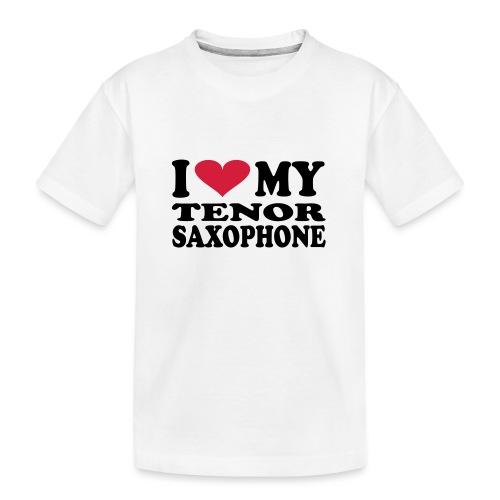 I Love My TENOR SAXOPHONE - Teenager Premium Organic T-Shirt