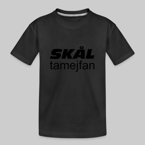 Skål Ta Mej Fan - Ekologisk premium-T-shirt tonåring