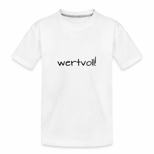 wertvoll! - Teenager Premium Bio T-Shirt