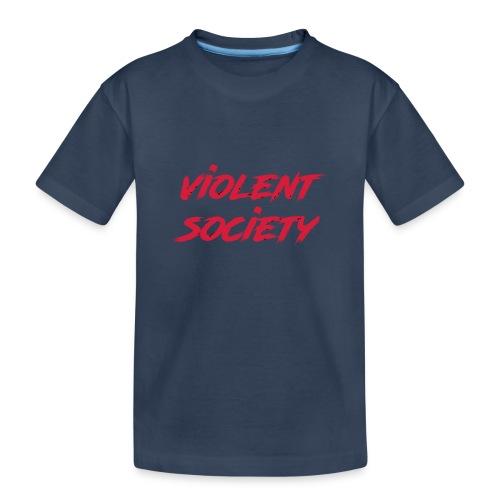 Violent Society - Teenager Premium Bio T-Shirt