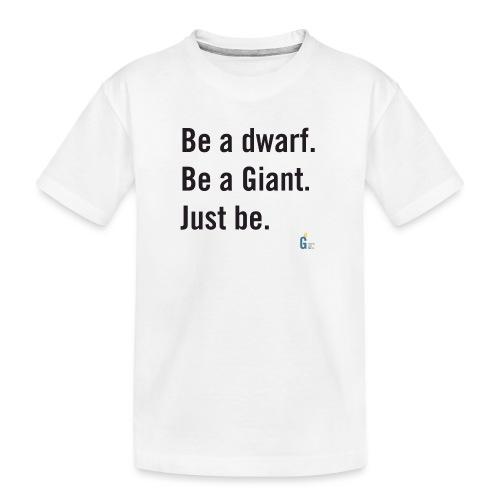 Be dG just be II - Teenager Premium Organic T-Shirt