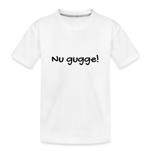 Nu gugge - Teenager Premium Bio T-Shirt