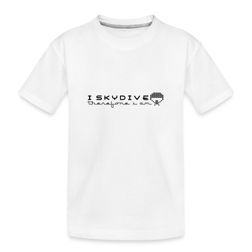 i_skydive_therefore_i_am - Teenager Premium Organic T-Shirt