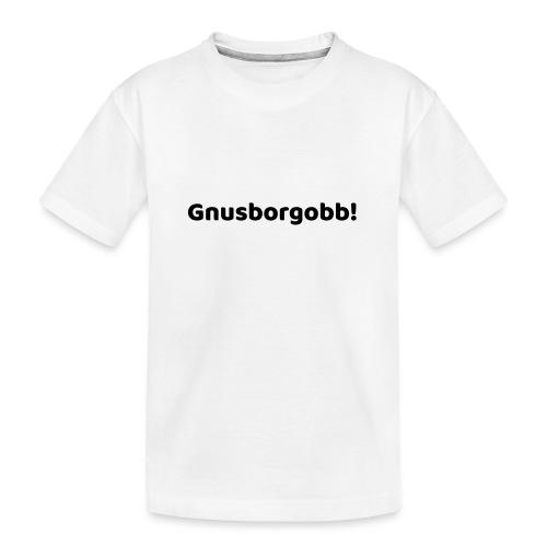 gnusborgobb - Teenager Premium Bio T-Shirt