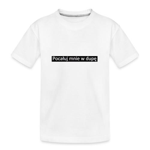 pocaluj mnie w dupe - Ekologiczna koszulka młodzieżowa Premium