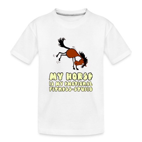 my horse is my emotional Fitness Studio - Teenager Premium Bio T-Shirt