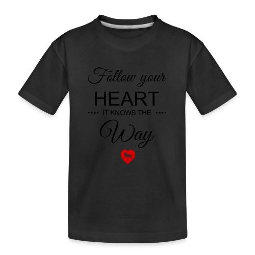 follow your heartbesser - Teenager Premium Bio T-Shirt