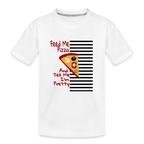 Feed Me Pizza And Tell Me I'm Pretty - Premium økologisk T-skjorte for tenåringer