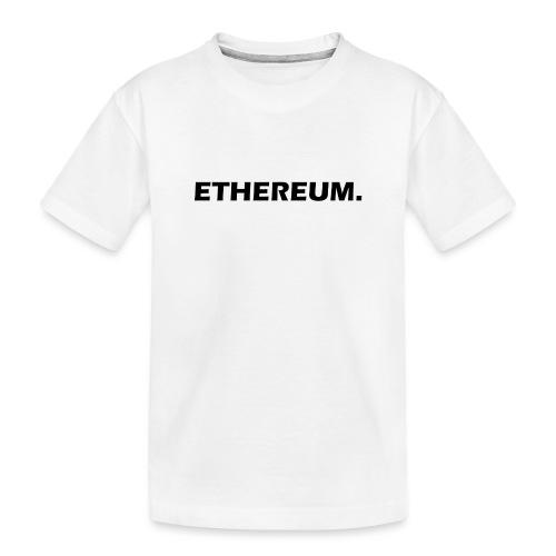 Ethereum - Teenager Premium Bio T-Shirt