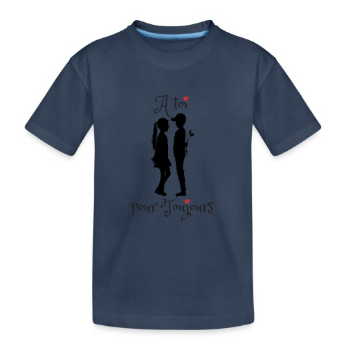 A toi pour toujours - T-shirt bio Premium Ado