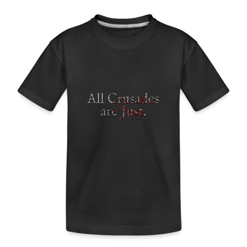 All Crusades Are Just. Alt.1 - Teenager Premium Organic T-Shirt