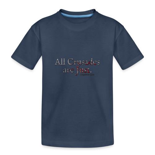 All Crusades Are Just. Alt.1 - Teenager Premium Organic T-Shirt