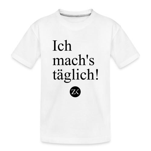 Ich mach's täglich! - Teenager Premium Bio T-Shirt