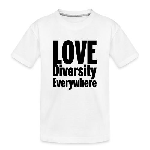Love Diversity Everywhere - Teenager Premium Organic T-Shirt