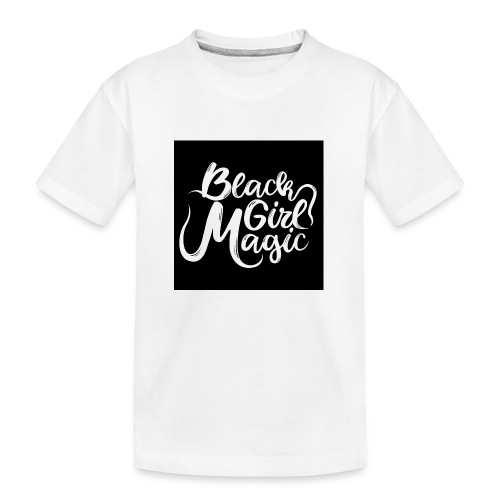 Black Girl Magic 1 White Text - Teenager Premium Organic T-Shirt