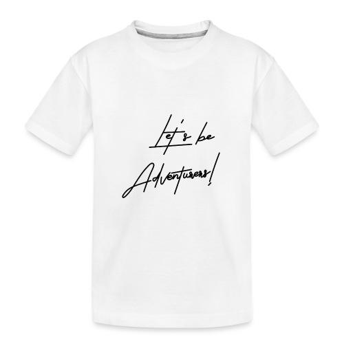 Let's be Adventurers - Camiseta orgánica premium adolescente