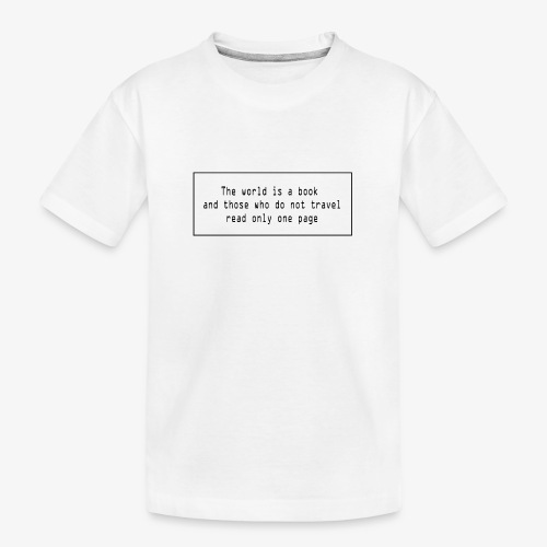 Travel quote 1 - Teenager Premium Organic T-Shirt