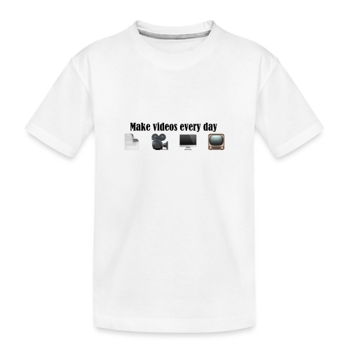 Make Videos every day. - Teenager Premium Bio T-Shirt