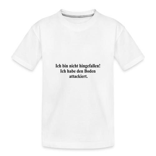 ich bin nicht hingefallen - Teenager Premium Bio T-Shirt