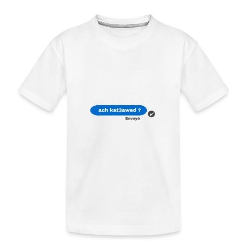 ach kat3awed messenger - T-shirt bio Premium Ado
