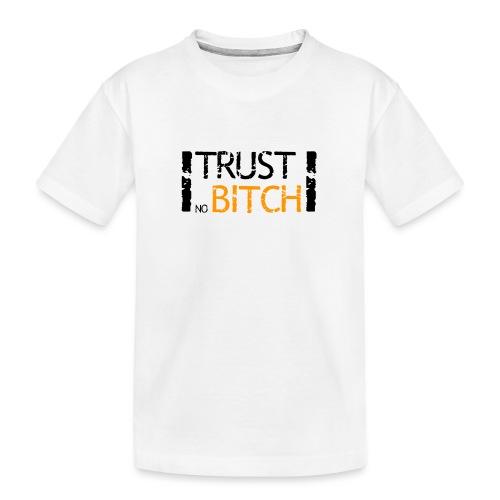 Trust no bitch - T-shirt bio Premium Ado