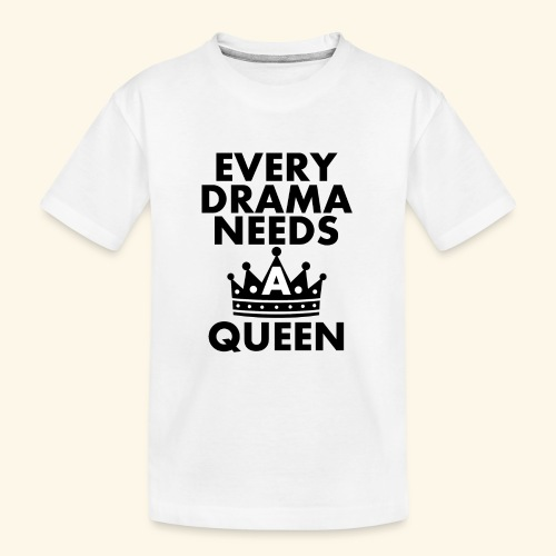 EVERY DRAMA black png - Teenager Premium Organic T-Shirt