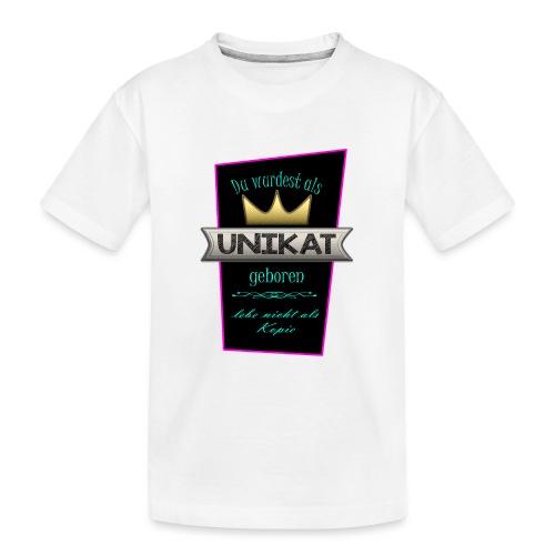 Unikat - Teenager Premium Bio T-Shirt