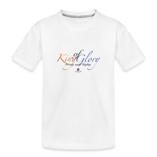 King of Glory by TobiAkiode™ - Teenager Premium Organic T-Shirt