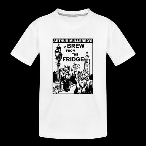 A Brew from the Fridge v2 - Teenager Premium Organic T-Shirt