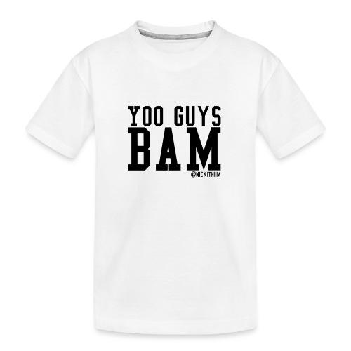 BAM! - Teenager Premium Bio T-Shirt