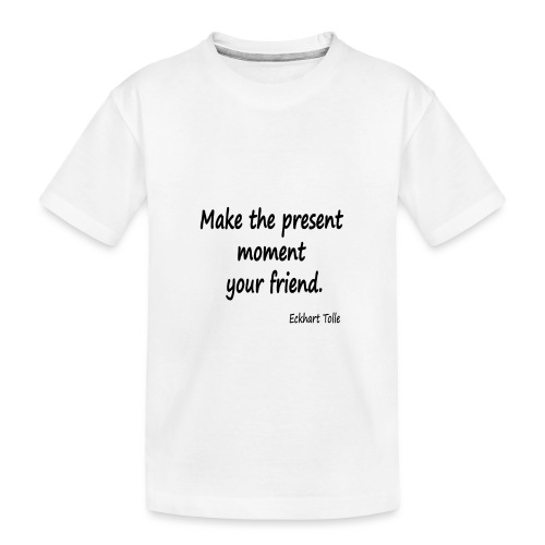 Now for Friends - Teenager Premium Organic T-Shirt