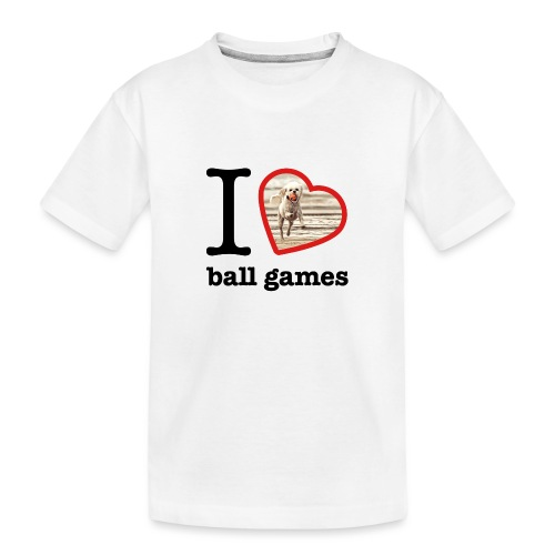 I love ball games Dog playing ball retrieving ball - Teenager Premium Organic T-Shirt