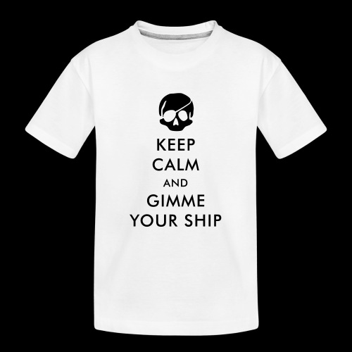 keep calm and gimme your ship - Teenager Premium Bio T-Shirt