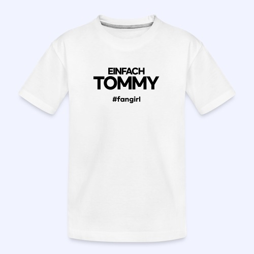 Einfach Tommy / #fangirl / Black Font - Teenager Premium Bio T-Shirt