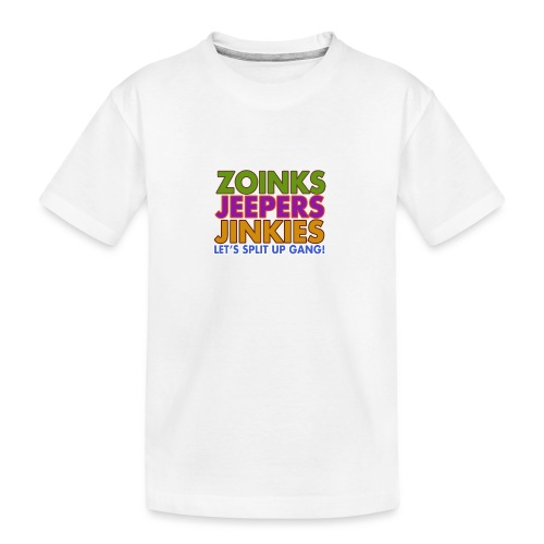 Zoinks Jeepers Jinkies! Let's split up gang! - Teenager Premium Organic T-Shirt