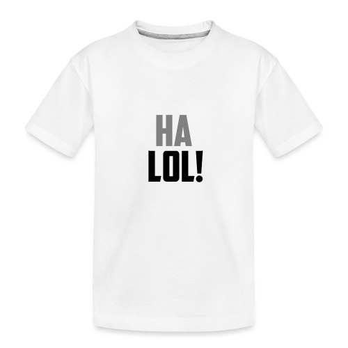 The CrimsonAura 'Ha LOL!' Stream Quote. - Teenager Premium Organic T-Shirt