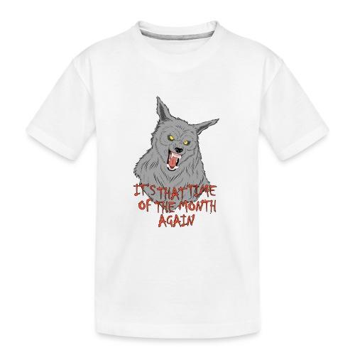 That Time of the Month - Ekologiczna koszulka młodzieżowa Premium